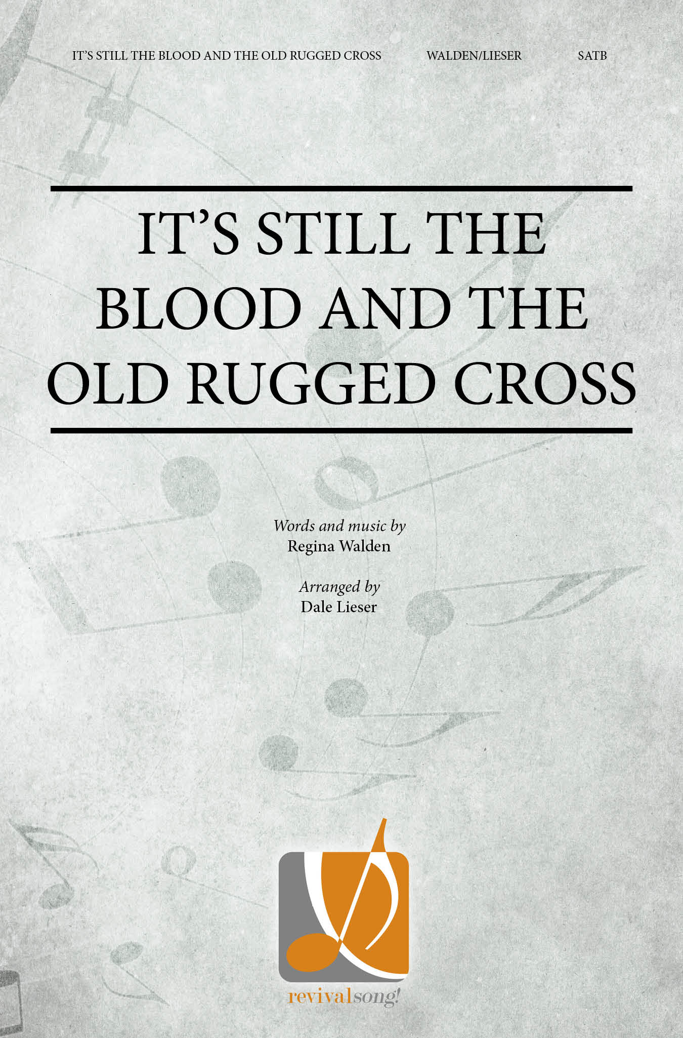 Its Still the Blood and the Old Rugged Cross SATB