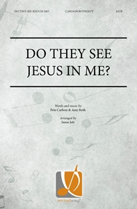 Do They See Jesus in Me?