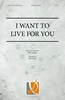 I Want to Live for You (Hard Copy)