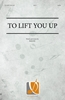 To Lift You Up (Hard Copy)