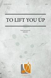 To Lift You Up