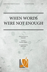 When Words Were Not Enough