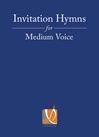 Invitation Hymns for Medium Voices